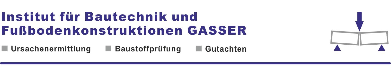 Institut für Bautechnik und Fußbodenkonstruktionen GASSER